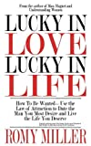 Lucky In Love, Lucky In Life: How To Be Wanted-Use the Law of Attraction to Date the Man You Most Desire and Live the Life You Deserve