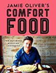 Jamie Oliver's Comfort Food: The Ulti...