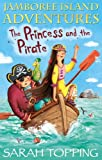 img - for The Princess and the Pirate (Jamboree Island Adventures Book 1) book / textbook / text book