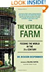 The Vertical Farm: Feeding the World...