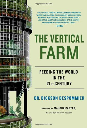 Image of The Vertical Farm: Feeding the World in the 21st Century