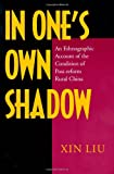 Xin Liu In One's Own Shadow: An Ethnographic Account of the Condition of Post-reform Rural China