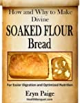 How and Why to Make Divine Soaked Flo...