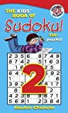 The Kids' Book of Sudoku 2! (1416917896) by Chisholm, Alastair