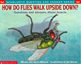 Scholastic Q & A: How Do Flies Walk Upside Down? (Scholastic Question & Answer) (0439085721) by Melvin Berger