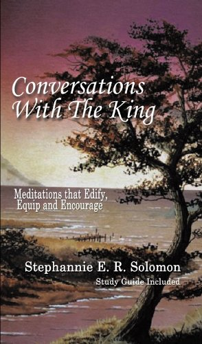 Conversations with the King and Study Guide: Meditations That Edify, Equip and Encourage