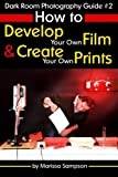 img - for Dark Room Photography Guide #2: How to Develop Your Own Film and Create Your Own Prints in a Dark Room book / textbook / text book