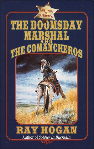 The Doomsday Marshal and the Comancheros, Ray Hogan