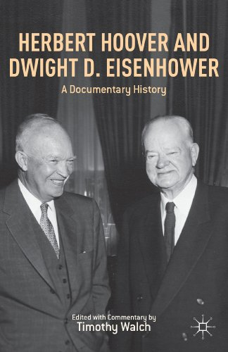 Herbert Hoover And Dwight D. Eisenhower: A Documentary History