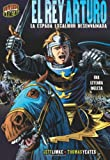 El Rey Arturo: La Espada Excalibur Desenvainada: Una Leyenda Inglesa (Graphic Myths & Legends) (Spanish Edition)