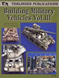 img - for Building Military Vehicles, Vol. III book / textbook / text book