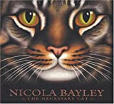 The Necessary Cat (0763605719) by Bayley, Nicola