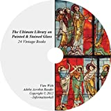 img - for Painted & Stained Glass, Ultimate Library on CD - 24 Books, Windows, History, Art book / textbook / text book
