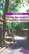 Guide des tombes d'hommes célébres par Beyern