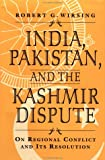 INDIA, PAKISTAN AND THE KASHMIR DISPUTE: On Regional Conflict and