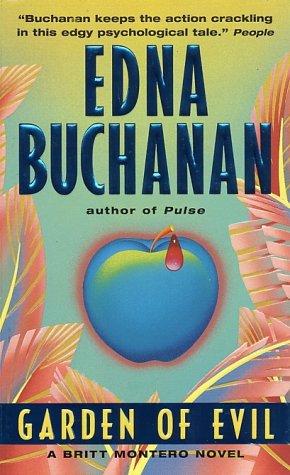Garden of Evil : A Britt Montero Mystery, EDNA BUCHANAN