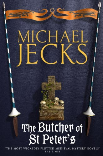 The Butcher of St Peter's: (Knights Templar 19) by Michael Jecks