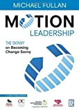 img - for Motion Leadership: The Skinny on Becoming Change Savvy by Michael Fullan (Nov 25 2009) book / textbook / text book