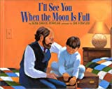 I'll See You When the Moon Is Full (068810830X) by Jim Fowler