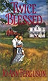 Twice Blessed (1st in Haven series) (0821773097) by Jo Ann Ferguson