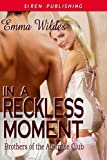 In a Reckless Moment [Brothers of the Absinthe Club 3] (Siren Publishing Classic)