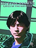 Jackson Browne Jackson Browne -- Lives in the Balance: Piano/Vocal/Chords