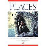 Places: The Journey of My Days, My Lives (English Edition)