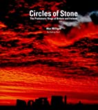 Circles of Stone : The Prehistoric Rings of Britain and Ireland