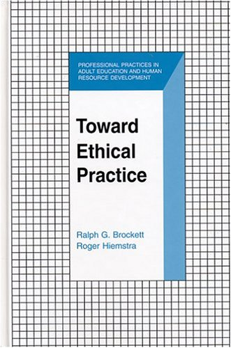 Toward Ethical Practice (Professional Practices in Adult...