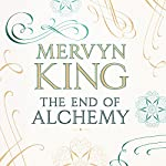 The End of Alchemy: Money, Banking and the Future of the Global Economy | Mervyn King