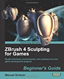 ZBrush 4 Sculpting for Games: Beginner's Guide