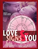 img - for Love Signs and You: The Ultimate Astrological Guide to Love, Sex, and Relationships book / textbook / text book