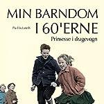 Prinsesse i dragevogn (Min barndom i 60'erne) | Pia Fris Laneth