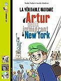 Véritable histoire Arthur petit immigrant New York...
