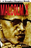 Malcolm X (Trophy Chapter Books) (006442118X) by Adoff, Arnold