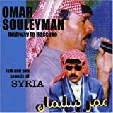 Souleyman Highway to Hassake: Folk and Pop Sounds of Syria