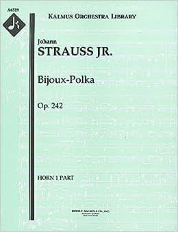 Bijoux-Polka, Op.242: Horn 1, 2, 3 and 4 parts [A6519]: Johann Strauss