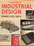 A history of industrial design (0442258046) by Lucie-Smith, Edward