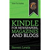 Kindle for Newspapers, Magazines and Blogs - How to Get Newspapers Free on Your Kindle