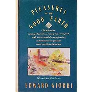 Pleasures Of The Good Earth (Knopf Cooks American Series) Edward Giobbi