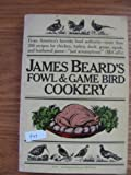 img - for James Beard's Fowl and Game Bird Cookery (An Original Harvest/HBJ book) book / textbook / text book