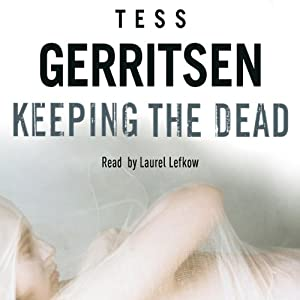 Keeping the Dead: Rizzoli & Isles 7 | [Tess Gerritsen]