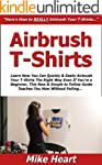 Airbrush T-Shirts: Learn How You Can...