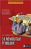 echange, troc Catherine David, Françoise Bouron, Claudette Lécuyer - Au temps de... La Révolution française : Avec Le citoyen Bonneterre