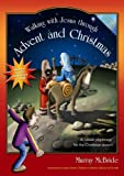 img - for Walking with Jesus Through Advent and Christmas: An All-age visual Pilgrimage for the Christmas Season by Murray McBride (2005-09-23) book / textbook / text book