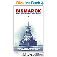 Bismarck: The Story Behind the Destruction of the Pride of Hitler's Navy
