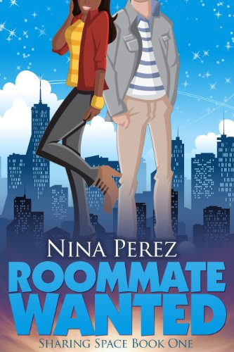 Roommate Wanted (Sharing Space #1) by Nina Perez