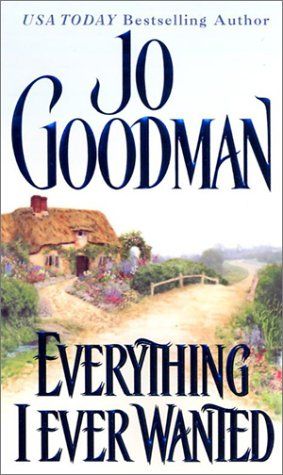 Everything I Ever Wanted, JO GOODMAN