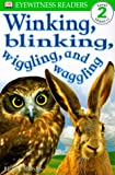 Winking, Blinking, Wiggling, and Waggling (Dk Readers. Level 2)