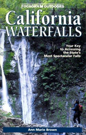 California Waterfalls (Foghorn Handbooks)